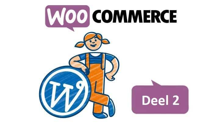 WooCommerce (deel 2): producten plaatsen & design aanpassen